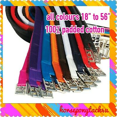 Cotton Padded Girth 16 To 56 Inch 10 Colours Restocked New Colours