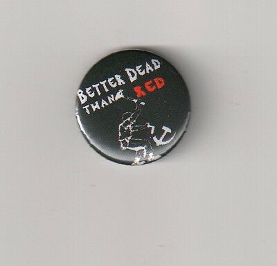 "Better dead than red ""BUTTON""    Oi!/SKIN/HOOL/PUNK"