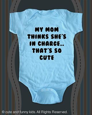 My mom thinks she's in charge... - baby one piece bodysuit, toddler, youth shirt
