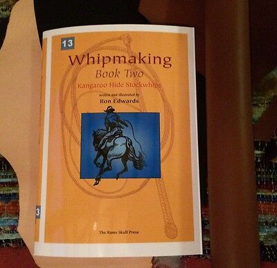 Kangaroo Hide Stockwhips Guide Book by Ron Edwards WHIPMAKING BOOK TWO