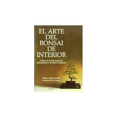 El Arte Del Bonsai De Interior
