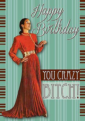You Crazy Bitch Birthday  Card