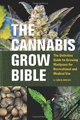 The Cannabis Grow Bible The Definitive Guide to Growing Marijuana for