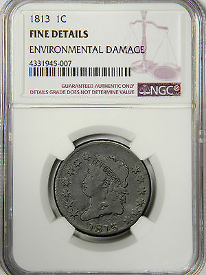 1813 CLASSIC HEAD LARGE CENT 1c - NGC FINE DETAILS - ENV. DAMAGE IS VERY MINOR!