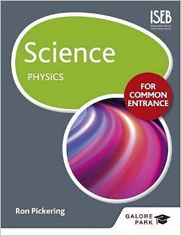 Science for Common Entrance: Physics New Paperback Book W. R. Pickering