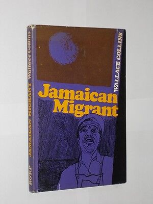 Wallace Collins Jamaican Migrant. HB/DJ 1st Edition 1965.
