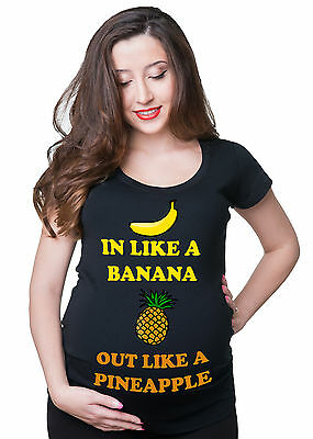 In like a Banana out like a Pineapple Funny Pregnancy Maternity T-shirt