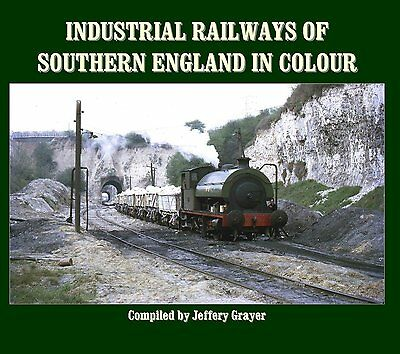Industrial Railways of Southern England - Colour