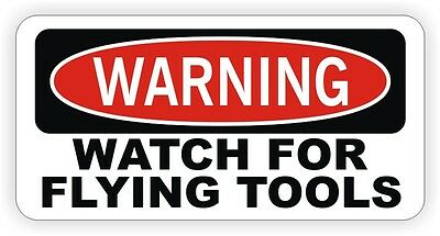 Warning - Watch For Flying Tools Hard Hat Sticker / Decal Funny Helmet Mechanic
