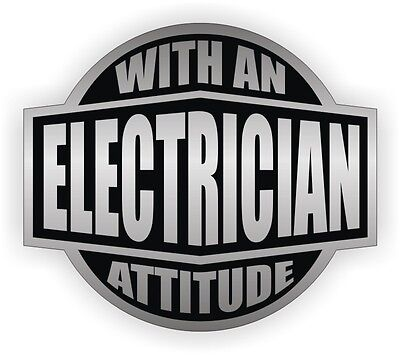 Electrician With An Attitude Hard Hat Decal - Helmet Sticker Label - Electrical