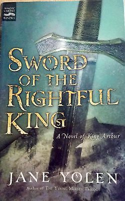 Sword of the Rightful Knight - A Novel of King Arthur (Paperback)