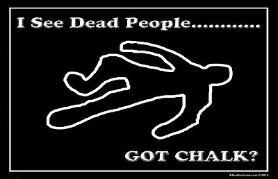 CSI I See Dead People Chalk Outline Two 11x17 Posters