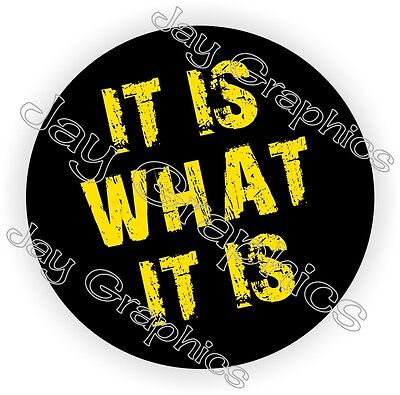 It Is What It Is Hard Hat Sticker | Decal Funny Label Helmet Safety Laborer USA