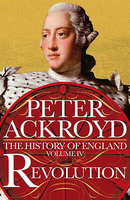 Revolution: A History of England Volume IV | Peter Ackroyd