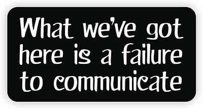 Failure to Communicate Hard Hat / Helmet Sticker | Decal Funny Label Sarcastic