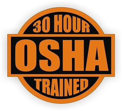 30 Hour OSHA Trained Hard Hat Decal / Helmet Sticker Safety Label Safety Laborer