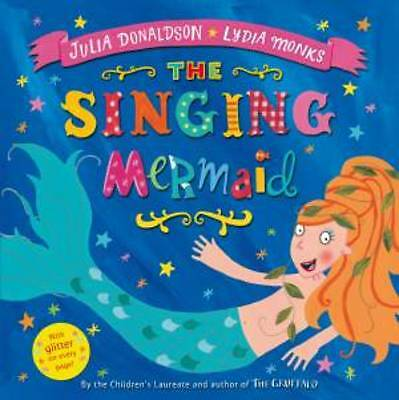 THE SINGING MERMAID by Julia Donaldson CHILDRENS READING PICTURE STORY BOOK new