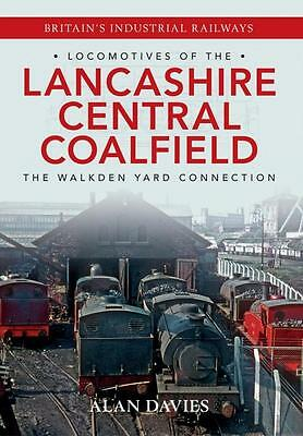 Locomotives of the Lancashire Central Coalfield   WALKDEN YARD CONNECTION  -