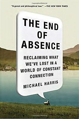 The End of Absence: Reclaiming What We