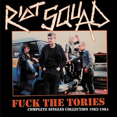 Riot Squad - Fuck the Tories: Complete Singles Collection, 1982-1984
