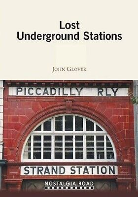 Lost Underground Stations John Glover Strand Lords Aldwych London