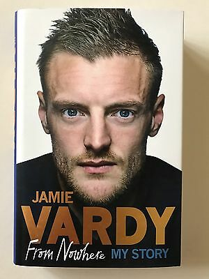 Jamie Vardy Hand Signed From Nowhere, My Story Book Autobiography.