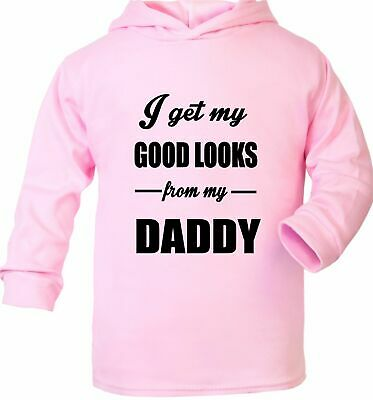 I Get Good Looks From My Daddy Dad Baby Hoodie Present  0-2 Years