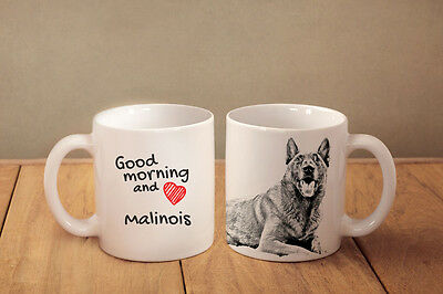 "Malinois - a mug with a dog. ""Good morning and love..."""