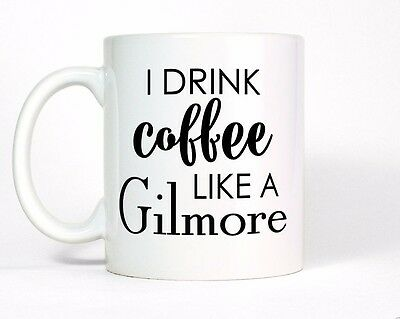 I Drink Coffee Like a Gilmore Mug, Mother Daughter Friend Gift Gilmore Girls Cup