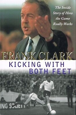 Signed Frank Clark Autobiography Kicking With Both Feet + Proof Newcastle Forest