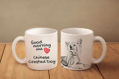 """Chinese Crested Dog - a mug with a dog. """"Good morning and love..."""""""