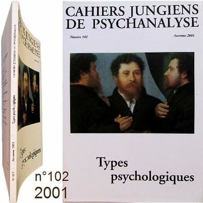 Cahiers Jungiens Psychanalyse n°102-2001 Types psychologiques Jung Tony Wolff