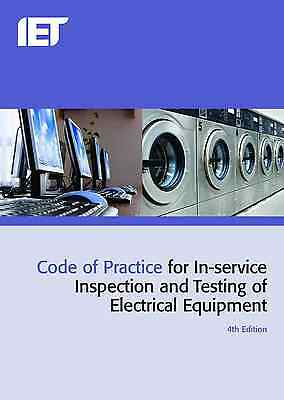 IET Code of Practice In-service Inspection and Testing Electrical Equipment 4th