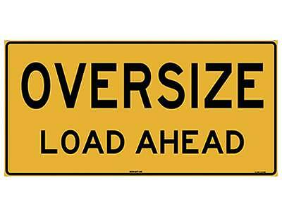 Oversize Load Ahead  Single Sided Sign 1200x600mm Metal Class 2 Reflective