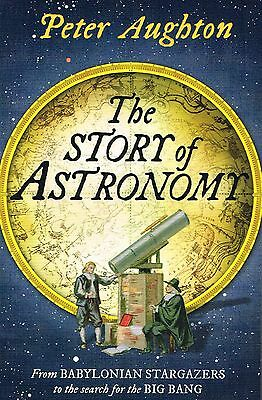 NEW BOOK The Story of Astronomy, Peter Aughton, Paperback