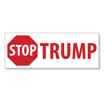 10 Stop Trump 2016 - Anti Donald Trump Bumper Stickers - FREE SHIP!