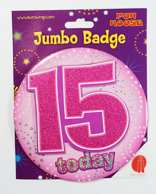 15 Today Birthday Badge Age Jumbo Large Girls Party Decoration 15th Accessory