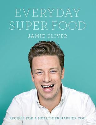 Everyday Super Food by Jamie Oliver (Hardback NEW)