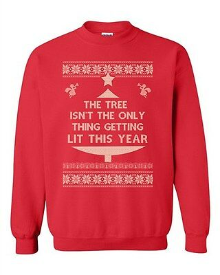 Tree Isn't The Only Thing Getting Lit Ugly Christmas DT Crewneck Sweatshirt