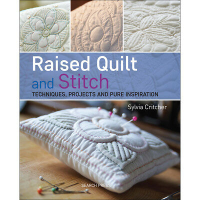 Search Press Books Raised Quilt And Stitch Techniques SP-10146