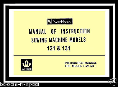 Janome New Home 121, 131 & Winfield F.W. 131 Sewing Machine Instruction Manual