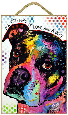 Boxer All You Need Is Love And A Dog Dean Russo Dog Wood Plaque Sign