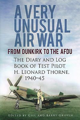 A Very Unusual Air War: From Dunkirk to AFDU  the Diary Log Book of Test Pilot N