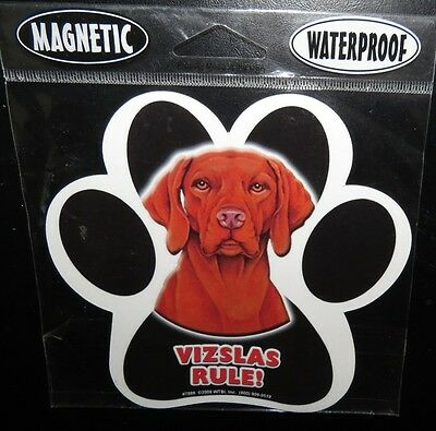Vizslas Rule!  ~ Waterproof Vizsla Dog Paw Magnet - Made In USA - NEW