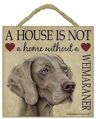 A house is not a home without a Weimaraner wood sign gift