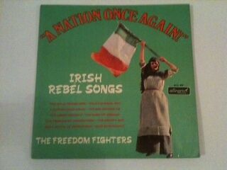 Irish Rebel Songs The Freedom Fighters A Nation Once Again Ireland Republic Eire