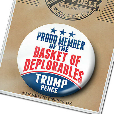 PROUD MEMBER of the BASKET of DEPLORABLES --- Donald Trump Button 2020 Pence PIN