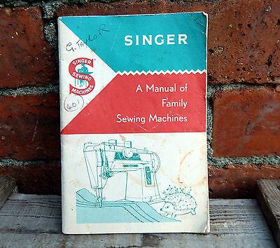 Vintage 1960s Singer Manual of Family Sewing Machines & Attachments Instructions