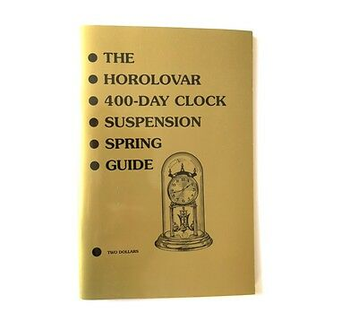 New The Horolovar 400-Day Clock Suspension Spring Guide Reprint Book