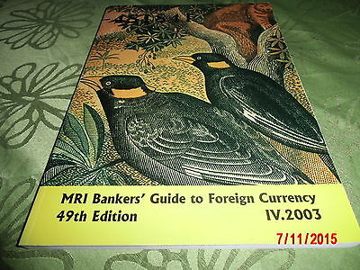 MRI Bankers Guide to Foreign Currency - 49th Edition - IV / 2003